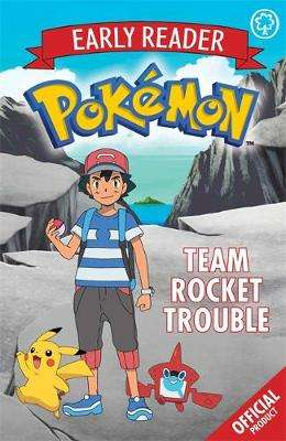 Cover of The Official Pokemon Early Reader: Team Rocket Trouble: Book 3 - Pokemon - 9781408354704