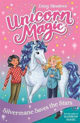 Cover of Unicorn Magic: Silvermane Saves the Stars: Series 2 Book 1 - Daisy Meadows - 9781408357002
