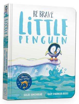 Cover of Be Brave Little Penguin Board Book - Giles Andreae - 9781408359495