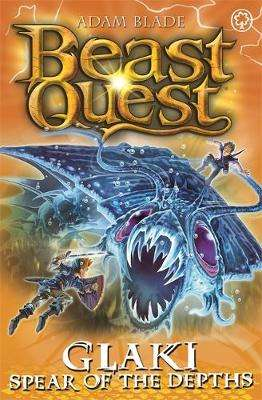 Cover of Beast Quest: Glaki, Spear of the Depths - Adam Blade - 9781408361887
