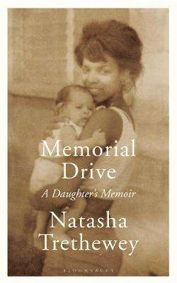 Cover of Memorial Drive: A Daughter's Memoir - Natasha Trethewey - 9781408840023