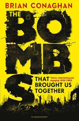 Cover of The Bombs That Brought Us Together - Brian Conaghan - 9781408855768