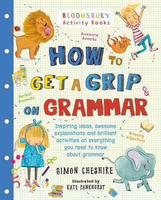 Cover of How to Get a Grip on Grammar - Simon Cheshire - 9781408862551