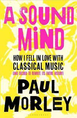 Cover of Sound Mind - Paul Morley - 9781408868768