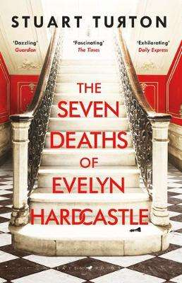 Cover of The Seven Deaths of Evelyn Hardcastle - Stuart Turton - 9781408889510