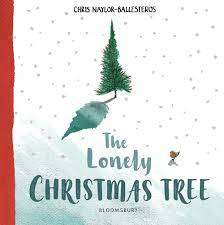 Cover of The Lonely Christmas Tree - Chris Naylor-Ballesteros - 9781408892923