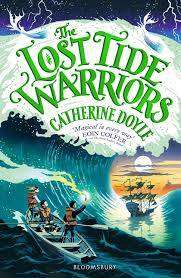 Cover of The Lost Tide Warriors - Catherine Doyle - 9781408896907