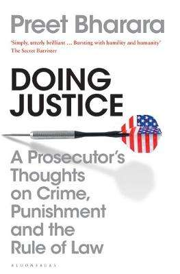 Cover of Doing Justice: A Prosecutor's Thoughts on Crime, Punishment and the Rule of Law - Preet Bharara - 9781408899021