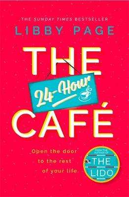 Cover of The 24-Hour Cafe - Libby Page - 9781409175254