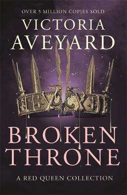 Cover of Broken Throne - Victoria Aveyard - 9781409176039