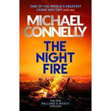 Cover of THE NIGHT FIRE: A BALLARD AND BOSCH THRILLER - Michael Connelly - 9781409186052