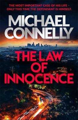 Cover of The Law of Innocence: The Brand New Lincoln Lawyer Thriller - Michael Connelly - 9781409186113