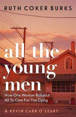 Cover of All the Young Men - Ruth Coker Burks - 9781409189107