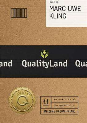 Cover of Qualityland - Marc-Uwe Kling - 9781409191131
