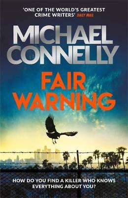 Cover of Fair Warning - Michael Connelly - 9781409199083