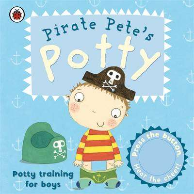 Cover of Pirate Pete's Potty - Ladybird - 9781409302209