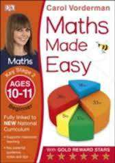 Cover of Maths Made Easy Ages 10-11 Key Stage 2 Beginner: Ages 10-11, Key Stage 2 beginne - Carol Vorderman - 9781409344858