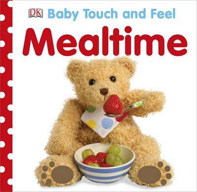 Cover of Baby Touch and Feel Mealtime - 9781409366584