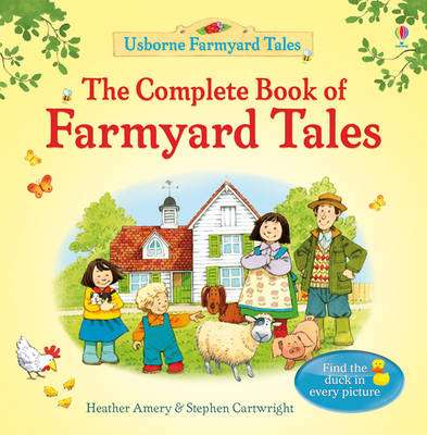 Cover of The Complete Book of Farmyard Tales - Heather Amery - 9781409562924