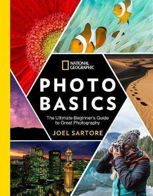 Cover of National Geographic Photo Basics: The Ultimate Beginner's Guide to Great Photogr - Joel Sartore - 9781426219702