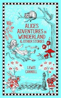 Cover of Alice's Adventures in Wonderland and Other Stories - Lewis Carroll - 9781435166240