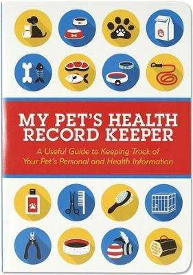 Cover of My Pet's Health Record Keeper - Inc Peter Pauper Press - 9781441324283