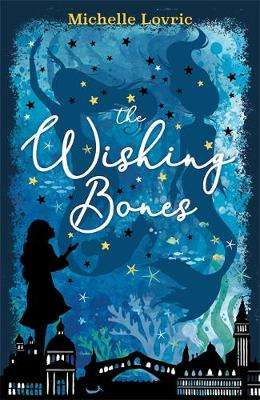 Cover of The Wishing Bones - Michelle Lovric - 9781444009972