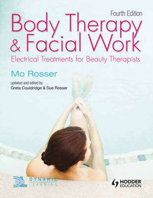 Cover of Body Therapy & Facial Work 4th Ed : Electrical Treatments for Beauty Therapists - Mo Rosser - 9781444137453