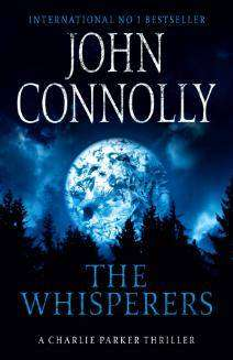 Cover of Charlie Parker Series Bk 09: The Whisperers - John Connolly - 9781444711189