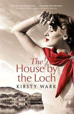 Cover of The House by the Loch - Kirsty Wark - 9781444777642