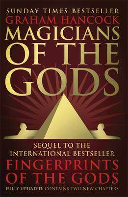 Cover of Magicians of the Gods - Graham Hancock - 9781444779707