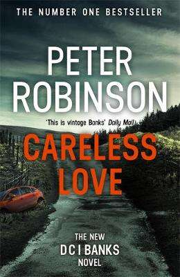 Cover of Careless Love: DCI Banks 25 - Peter Robinson - 9781444786958