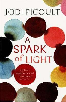 Cover of A Spark of Light - Jodi Picoult - 9781444788136