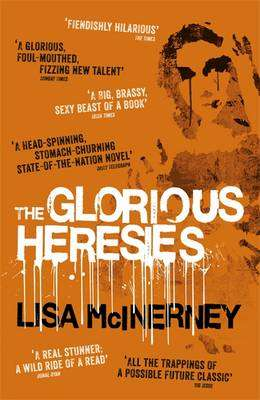Cover of The Glorious Heresies - Lisa McInerney - 9781444798883