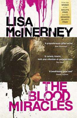 Cover of The Blood Miracles - Lisa McInerney - 9781444798920