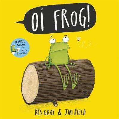 Cover of Oi Frog - Kes Gray - 9781444910865