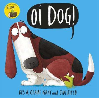 Cover of Oi Dog! - Kes Gray - 9781444919592