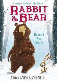 Cover of Rabbit and Bear Book One: Rabbit's Bad Habits - Julian Gough - 9781444921687