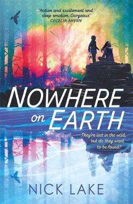 Cover of Nowhere on Earth - Nick Lake - 9781444940459