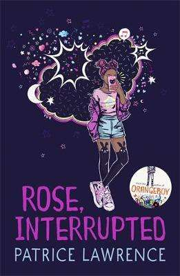 Cover of Rose, Interrupted - Patrice Lawrence - 9781444940657
