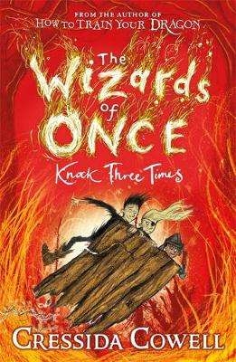 Cover of The Wizards of Once: Knock Three Times - Cresida Cowell - 9781444941456