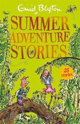 Cover of Summer Adventure Stories: Contains 25 classic tales - Enid Blyton - 9781444947328