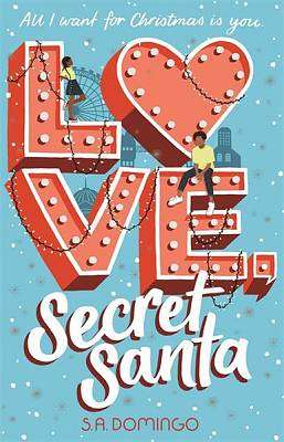 Cover of Love, Secret Santa - S.A. Domingo - 9781444953756