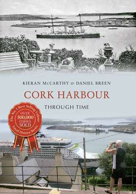 Cover of Cork Harbour Through Time - Daniel Breen - 9781445634197