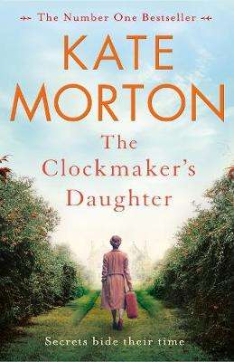 Cover of Clockmaker's Daughter - Kate Morton - 9781447200871