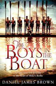 Cover of The Boys In The Boat: An Epic Journey To The Heart Of Hitler's Berlin - Daniel James Brown - 9781447210986