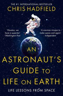 Cover of An Astronaut's Guide to Life on Earth - Chris Hadfield - 9781447259947