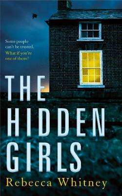 Cover of The Hidden Girls - Rebecca Whitney - 9781447265863