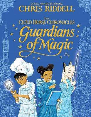 Cover of Guardians of Magic - Chris Riddell - 9781447277989
