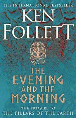 Cover of The Evening and the Morning - Ken Follett - 9781447278788